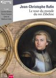 Jean-Christophe Rufin - Le tour du monde du roi Zibeline. 1 CD audio MP3