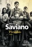 Piranhas / Roberto Saviano | Saviano, Roberto (1979-....) - Journaliste, spécialiste de la Camorra. Auteur