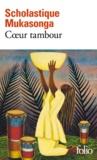 Scholastique Mukasonga - Coeur tambour.