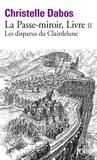 Christelle Dabos - La Passe-miroir Tome 2 : Les disparus du Clairdelune.