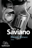 Baiser féroce / Roberto Saviano   Saviano, Roberto (1979-....). Auteur
