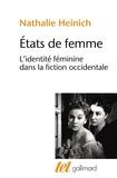 Etats de femme : l'identité féminine dans la fiction occidentale / Nathalie Heinich   Heinich, Nathalie (1955-....)