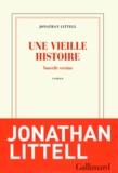 Jonathan Littell - Une vieille histoire - Nouvelle version.