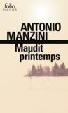 Antonio Manzini - Maudit printemps - Une enquête de Rocco Schiavone.