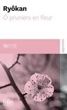 Ryôkan - O pruniers en fleur.