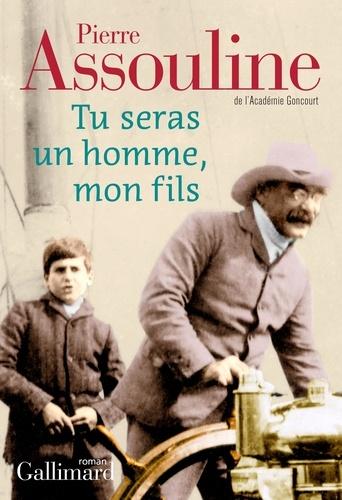 Tu seras un homme, mon fils / Pierre Assouline |