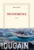 Transparence : roman / Marc Dugain | Dugain, Marc (1957-....). Auteur