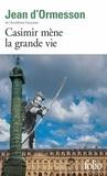 Jean d' Ormesson - Casimir mène la grande vie.