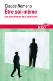 Claude Romano - Etre soi-même - Une autre histoire de la philosophie.