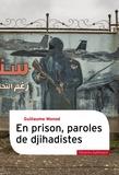 Guillaume Monod - En prison, paroles de djihadistes.