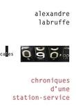 Alexandre Labruffe - Chroniques d'une station-service.