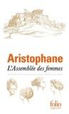 Aristophane - L'Assemblée des femmes.