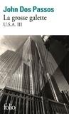 John Dos Passos - U.S.A. Tome 3 : La grosse galette.