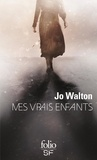 Jo Walton - Mes vrais enfants.