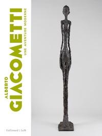 Sébastien Delot et Catherine Grenier - Alberto Giacometti - Une aventure moderne.