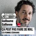 Guillaume Gallienne - Ca peut pas faire de mal - Les femmes écrivains.