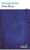 Zéno Bianu - Petit éloge du bleu.