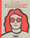 Daniel Lefort - Affichiste! - Les aventures de Michel Bouvet.