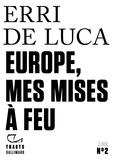 Erri De Luca - Europe, mes mises à feu.
