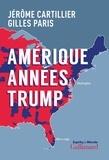 Jérôme Cartillier et Gilles Paris - Amérique Années Trump.