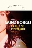 Karina Sainz Borgo - La fille de l'Espagnole.
