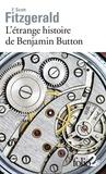 Scott fitzgerald Francis et Béghain Véronique - L'étrange histoire de Benjamin Button/La lie du bonheur.