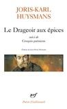 Joris-Karl Huysmans - Le Drageoir aux épices suivi de Croquis parisiens.