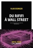 Vlad Eisinger - Du rififi à Wall Street.