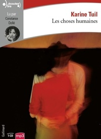 Karine Tuil - Les choses humaines. 1 CD audio MP3
