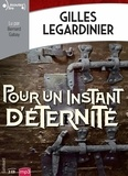 Gilles Legardinier - Pour un instant d'éternité. 2 CD audio MP3