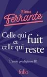 Elena Ferrante - L'amie prodigieuse Tome 3 : Celle qui fuit et celle qui reste - Epoque intermédiaire.