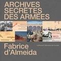 Fabrice d' Almeida - Archives secrètes des armées.