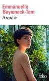Emmanuelle Bayamack-Tam - Arcadie.