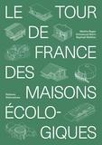 Emmanuel Stern et Raphaël Walther - Le tour de France des maisons écologiques.