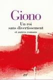 Jean Giono - Un roi sans divertissement et autres romans.