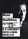 Michel Houellebecq - H.P. Lovecraft - Contre le monde, contre la vie. 1 CD audio MP3