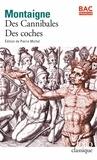 Michel de Montaigne - Des cannibales ; Des coches.