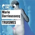 Marie Darrieussecq et Lola Naymark - Truismes.