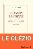 Jean-Marie-Gustave Le Clézio - Chanson bretonne suivi de L'enfant et la guerre - Deux contes.