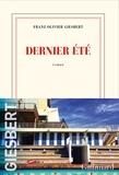 Franz-Olivier Giesbert - Dernier été.