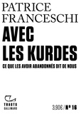 Patrice Franceschi - Avec les Kurdes - Ce que les avoir abandonnés dit de nous.