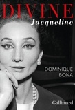 Dominique Bona - Divine Jacqueline.