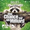 Gilles Legardinier et Bernard Gabay - Une chance sur un milliard.