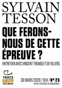 Sylvain Tesson - Tracts de Crise (N°23) - Que ferons-nous de cette épreuve ?.