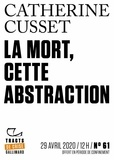 Catherine Cusset - Tracts de Crise (N°61) - La Mort, cette abstraction.