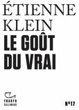 Etienne Klein - Le goût du vrai.
