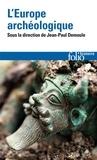 Jean-Paul Demoule - L'Europe archéologique.