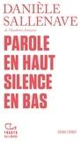 Danièle Sallenave - Parole en haut silence en bas.