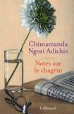 Chimamanda Ngozi Adichie - Notes sur le chagrin.