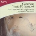 Marguerite Yourcenar et Christian Gonon - Comment Wang-Fô fut sauvé.